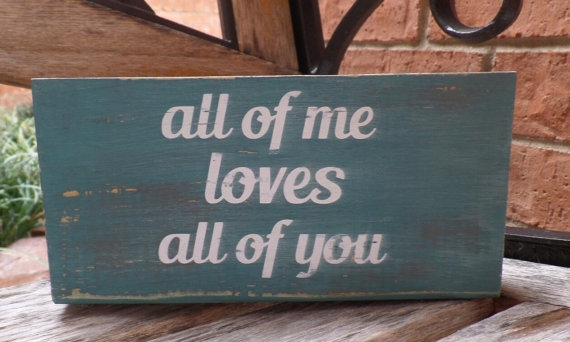 all of me loves all of you sign.jpg
