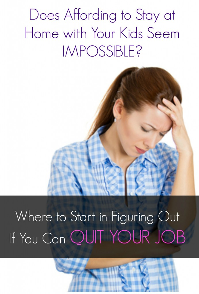 Where to start if quitting your job to stay at home feels impossible.