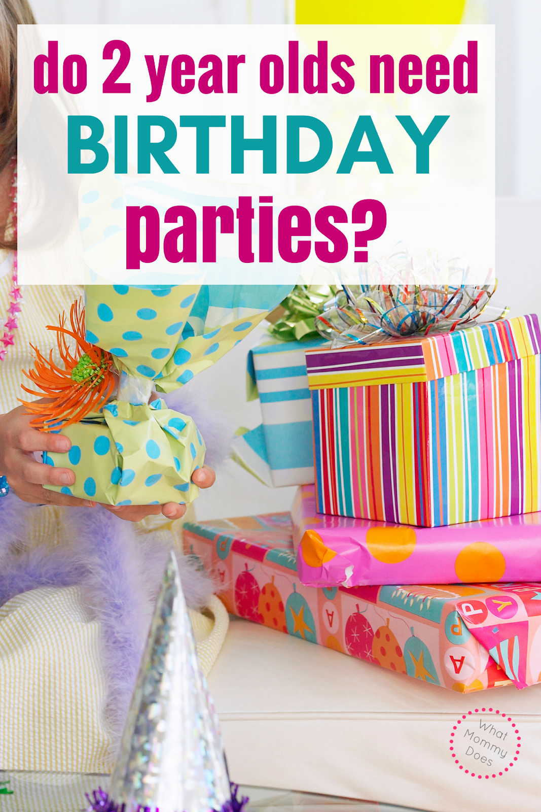Should parents throw birthday parties for two year olds? It may be a little controversial but here are some ideas for your kids birthday parties.