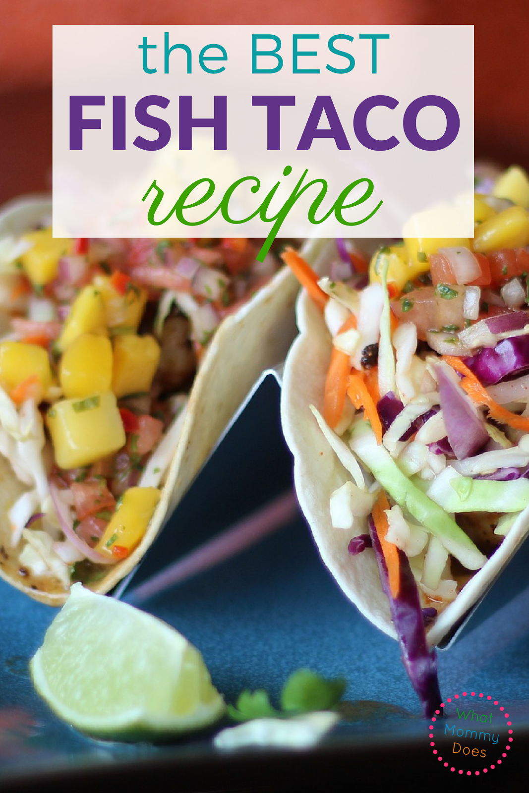 The best fish tacos recipe so easy and delicious what for What kind of fish for fish tacos