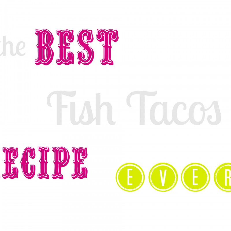 The BEST Fish Tacos Recipe!