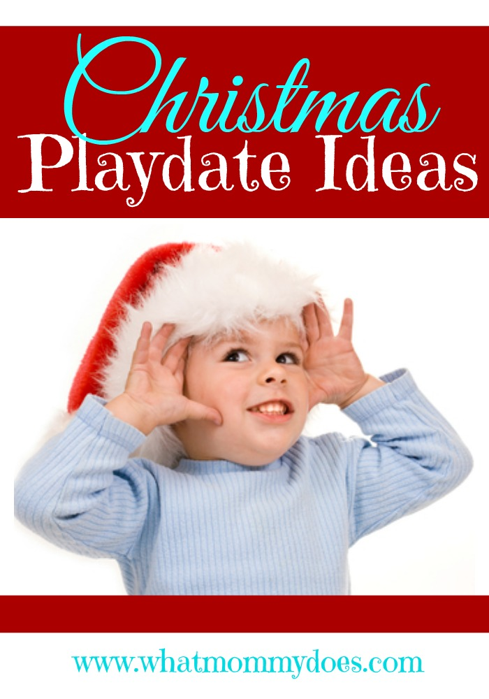 Christmas Playdate Ideas for Kids - What Mommy Does