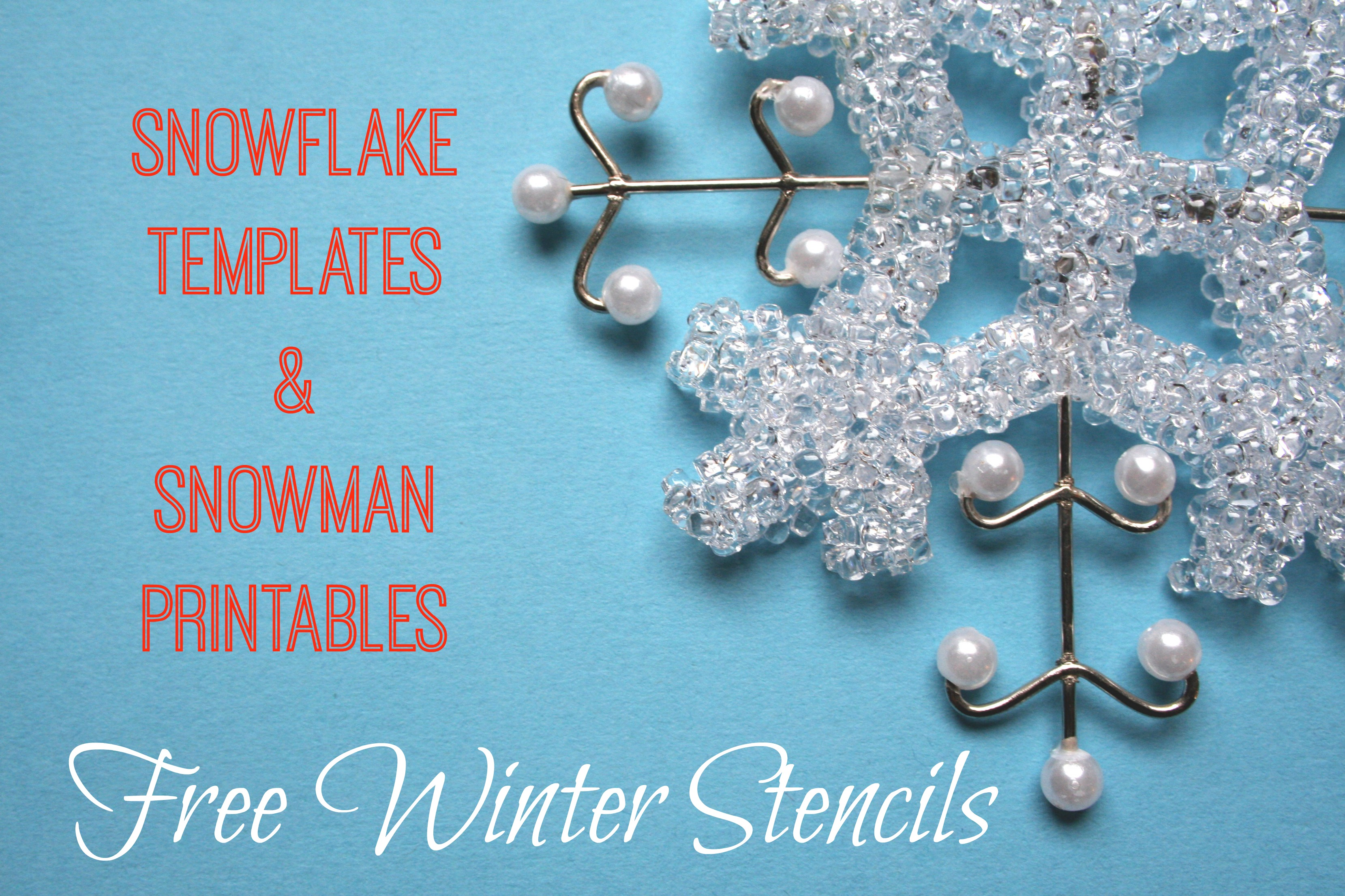 Free Winter Stencils Printable Snowflake Snowman Templates Patterns