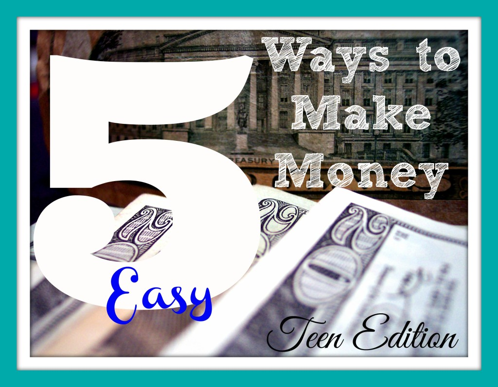 5 ideas for making money that teens can do starting right now