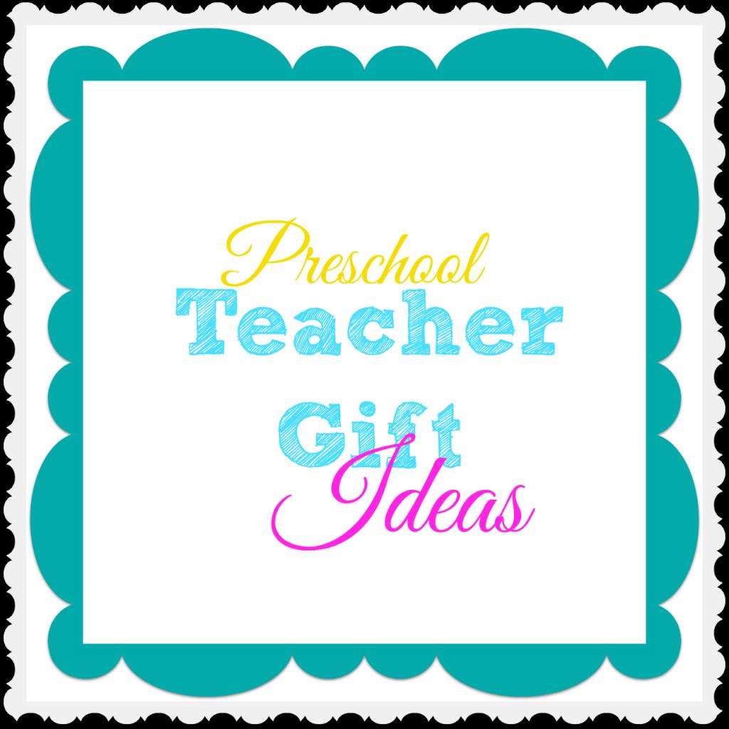 Preschool teacher gift ideas for christmas end of year birthdays