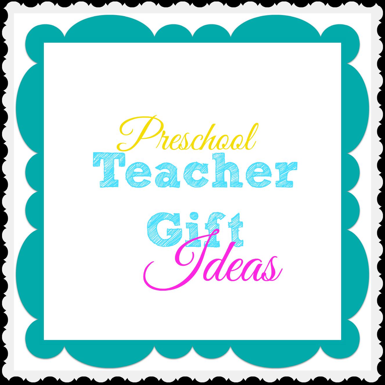 Classroom Ideas For Preschool Teachers ~ Preschool teacher gift ideas