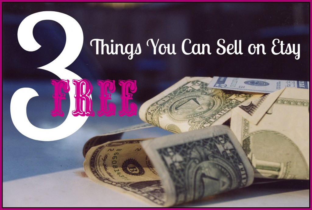 3 free things to sell on etsy for How to sell things you make