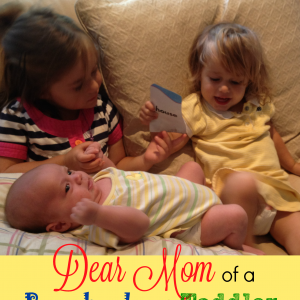 Dear Mom of a Preschooler, a Toddler, and a Baby