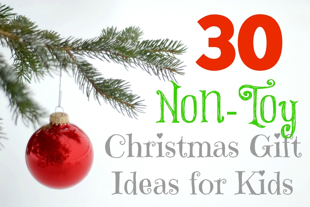30 Non-Toy Christmas Gift Ideas for Kids - What Mommy Does