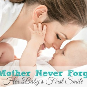 Things a Mother Never Forgets…