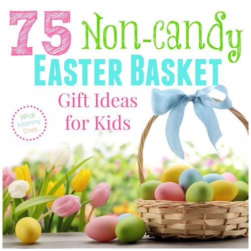 75 non candy easter basket gift ideas for kids what mommy does negle