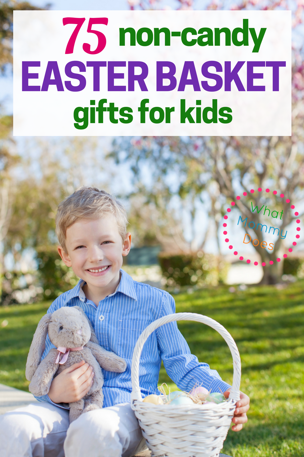 75 Non-Candy Easter Basket Gift Ideas for Kids - If you're looking for Easter basket gift ideas for kids that aren't CANDY, these fillers fit the bill. Some are educational, some are just plain fun, none are edible! LOL