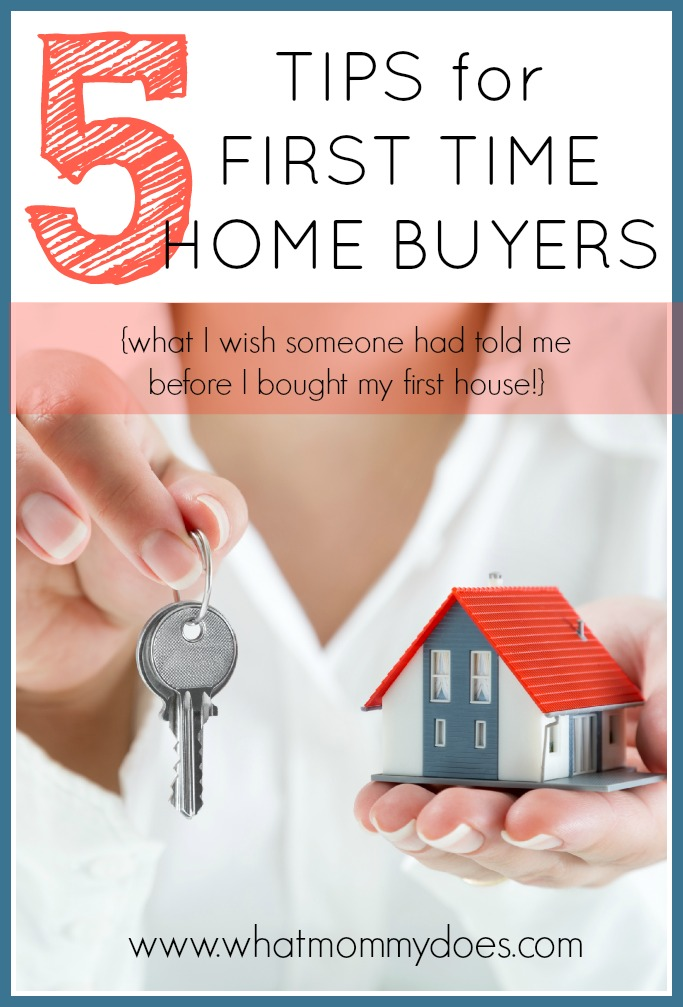 5 Tips For First Time Home Buyers What I Wish I Had Known