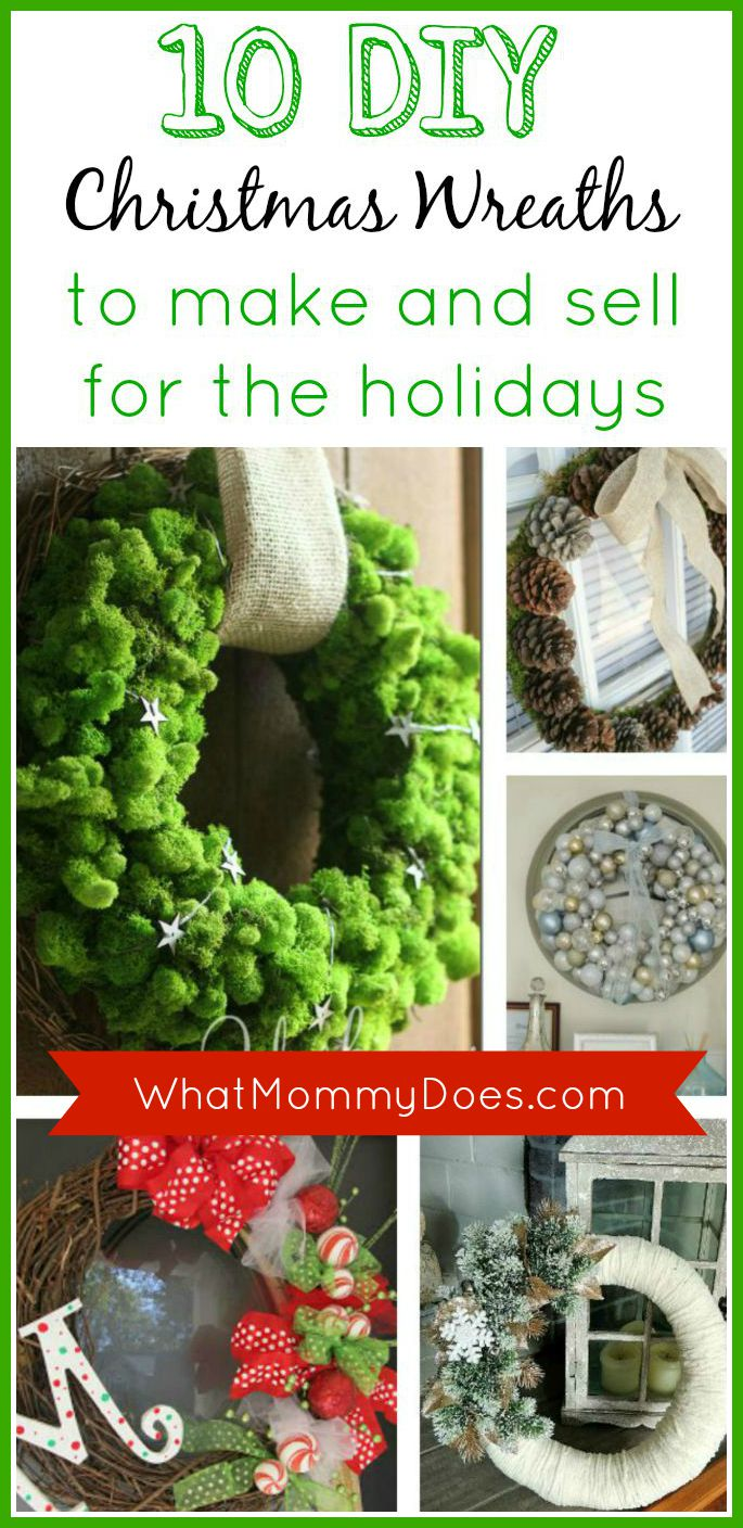 Christmas wreaths to make and sell for the holidays for Diy christmas things to sell