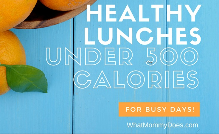 6 Healthy Lunch Ideas Under 500 Calories for Busy Moms (plus a printable water tracker!)
