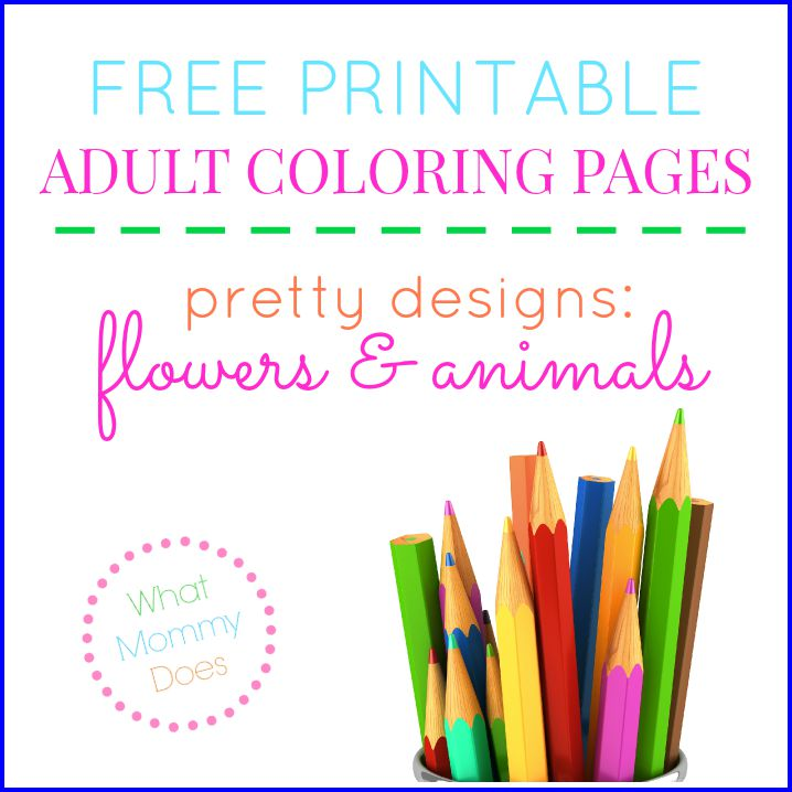 Free Printable Flower Animal Adult Coloring Pages What Mommy Does