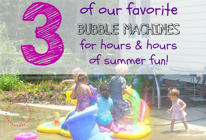 3 Fun Bubble Machines for Hours of Summer Fun