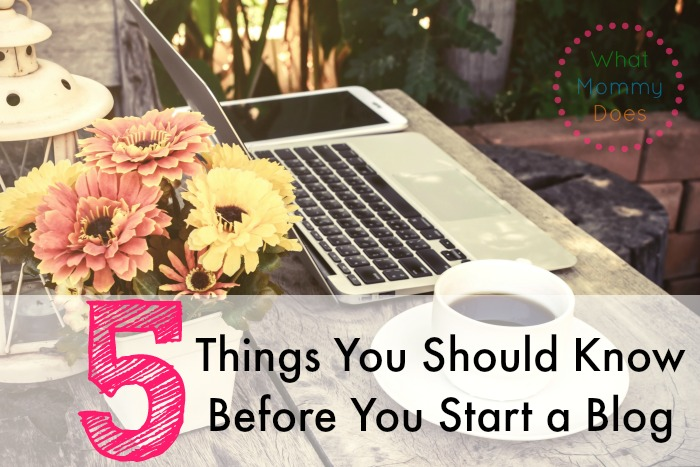 5 Things You Should Know Before You Start a Blog