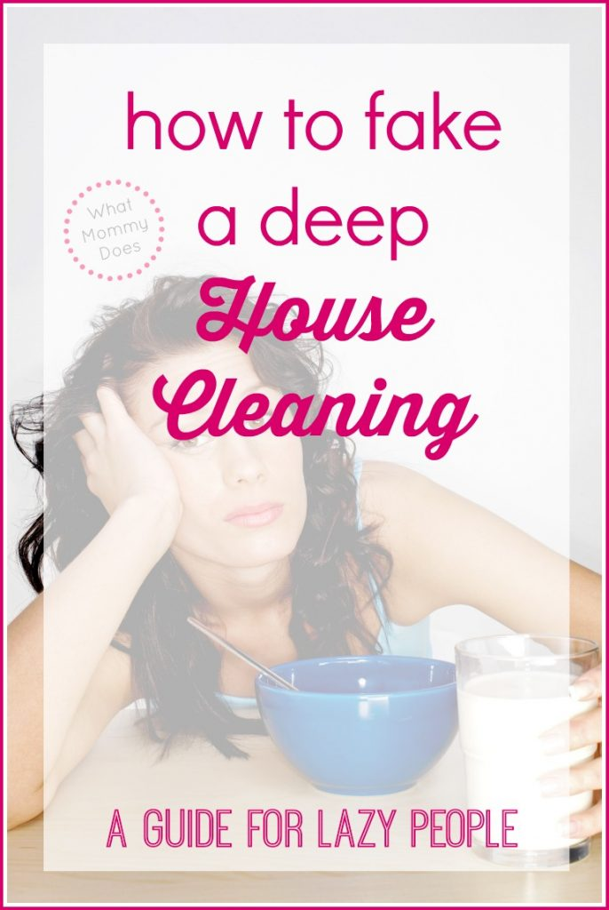 how to fake a deep house cleaning