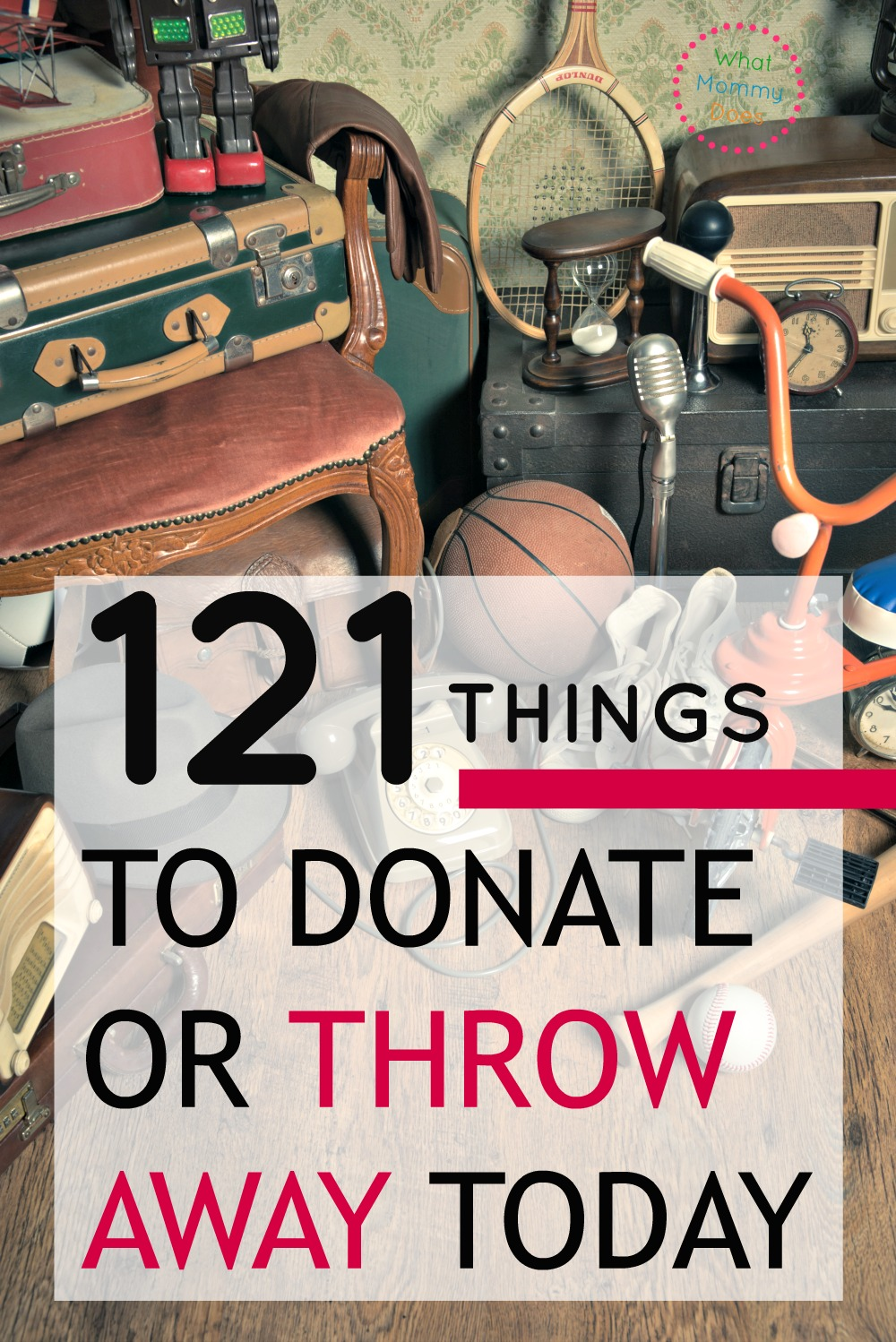 This list of over 100 things to throw away or donate now will get your home decluttered today!! Don't waste another minute on useless stuff, take control of your household again!! You'll feel so much better when your house is orderly, neat, and tidy!