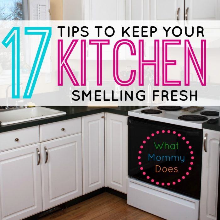 17 Tips Tricks To Keep Your Kitchen Smelling Fresh What Mommy Does