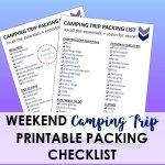 Printable Camping Trip Checklist – Essentials to Pack for the Weekend!