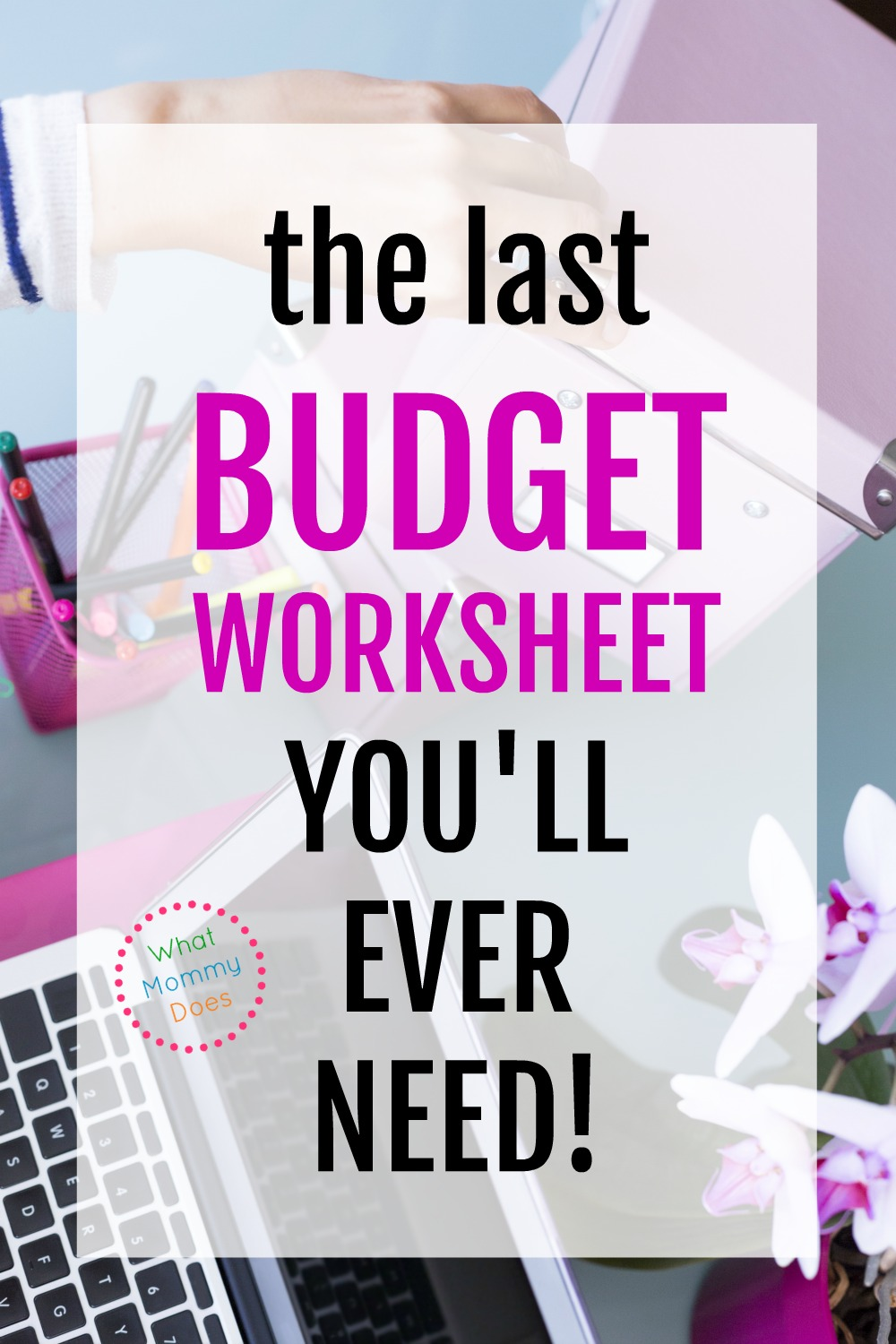 Best Budget Spreadsheet For 2019 What Mommy Does
