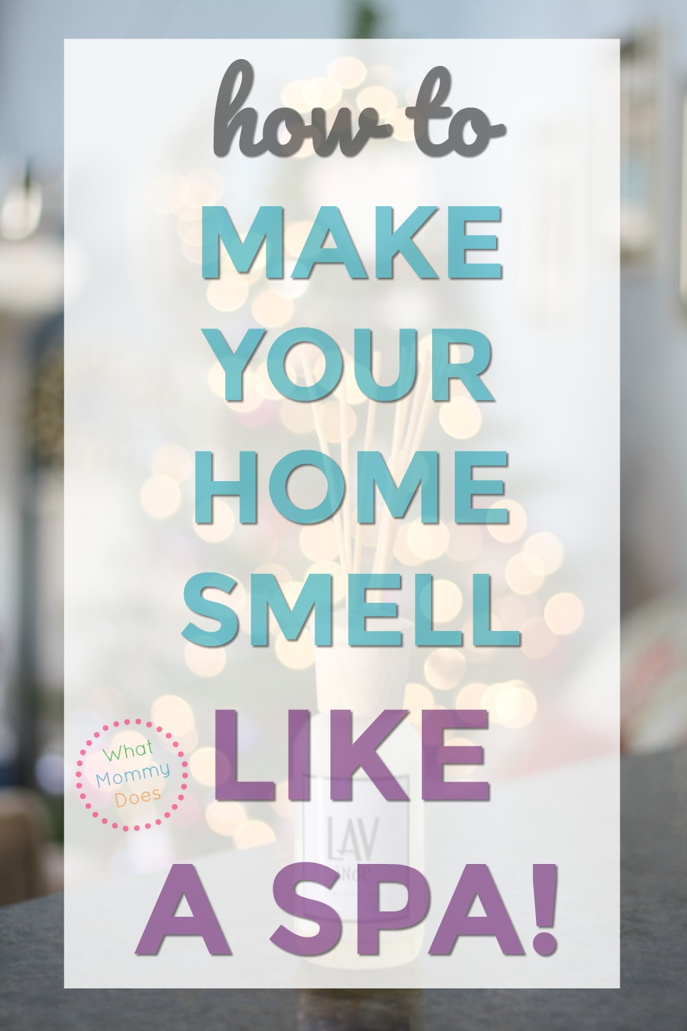 How to make your house smell like a spa for What makes house smell good