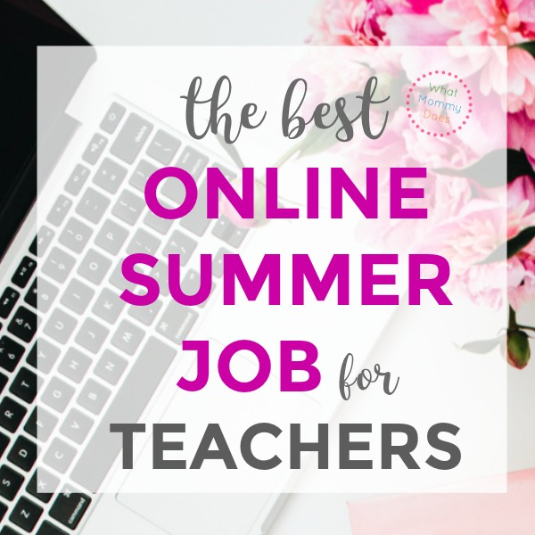 If you're a great teacher, you NEED to apply for this! This is an incredible online summer job for the best teachers. You can work from home and make extra money on your own schedule!