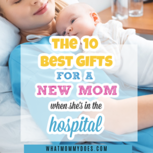 The 10 best gifts for a new mom when she's in the hospital.