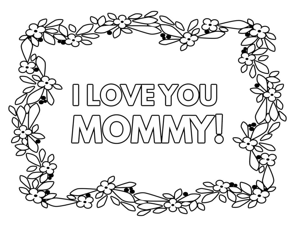 """Free Printable """"I Love You, Mom"""" Coloring Pages - What ..."""