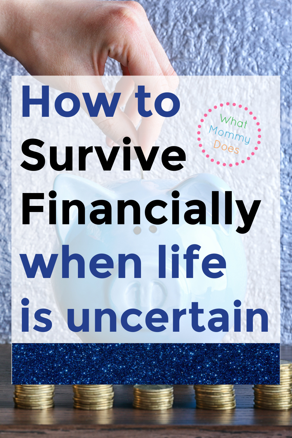 How to Survive Financially When Life is Uncertain