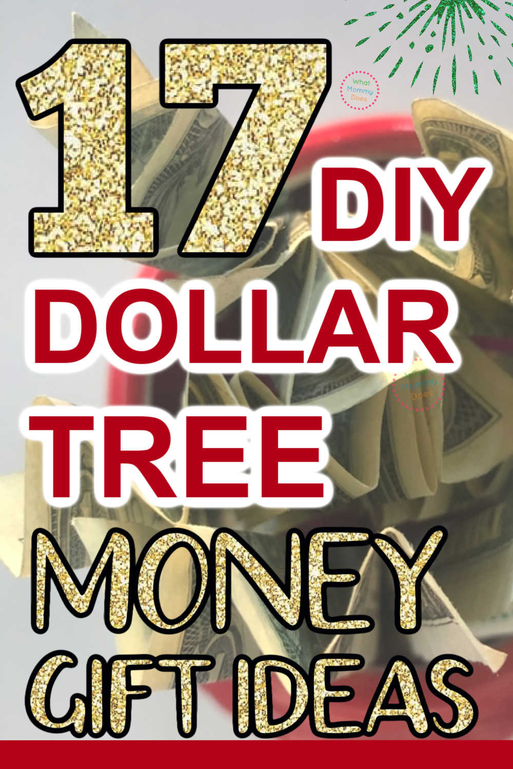 17 Brilliant Money Gifts Made With Dollar Tree Items What Mommy Does