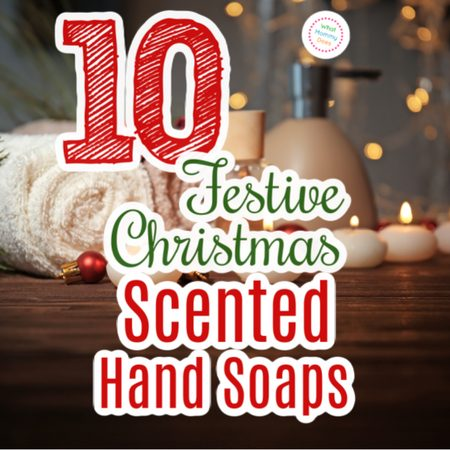 10 Festive Christmas Scented Hand Soaps For Your Home