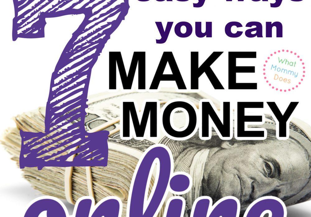 7 Easy Ways to Make Money in 2021 {100% Online!}