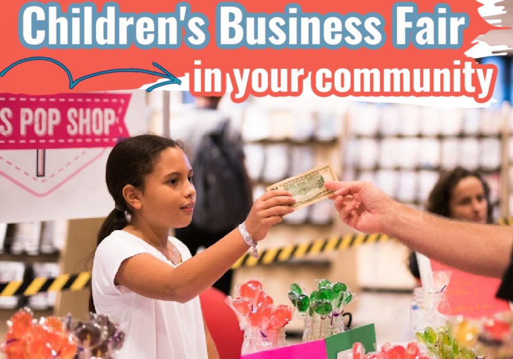 How to Hold a Children's Business Fair in Your Community